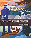 The Deep Springs Cookbook: A Guide for Ambitious Beginners, with 600 Recipes 画像