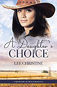 A Daughter's Choice (A Mindalby Outback Romance Boo