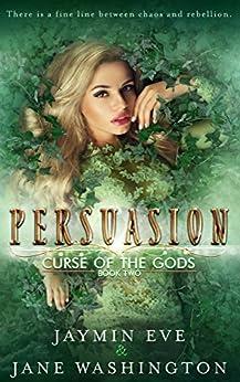 Persuasion (Curse of the Gods Book 2) by [Washington, Jane, Eve, Jaymin]