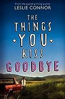The Things You Kiss Goodbye【洋書】 [並行輸入品]