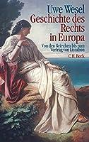Geschichte des Rechts in Europa: Von den Griechen bis zum Vertrag von Lissabon
