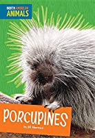 Porcupines (North American Animals)
