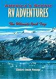 America's Scenic RV Adventures: Alaska's Inside Passage by John Holod