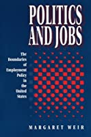 Politics and Jobs: The Boundaries of Employment in the United States
