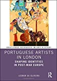 Portuguese Artists in London: Shaping Identities in Post-War Europe (Routledge Research in Art History)