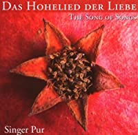 Das Hohelied der Liebe (The Song Of Songs) by Singer Pur (2013-08-05)