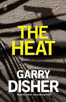 The Heat: A Wyatt Thriller (Wyatt Series) by [Disher, Garry]