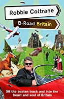 Robbie Coltrane's B-Road Britain