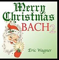 Merry Christmas Bach 2【CD】 [並行輸入品]