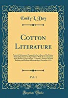 Cotton Literature, Vol. 1: Selected References, Prepared in the Library of the United States Department of Agriculture, with the Cooperation of the Bureau of Agricultural Economics, Bureau of Plant Industry and Bureau of Entomology; December 1931