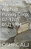 Thomann Asphalt Paving Corp; 02-1705   05/19/04 (English Edition)