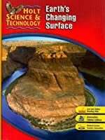 Holt Science And Technology: Earth's Changing Surface Short Course G (Holt Science & Technology)