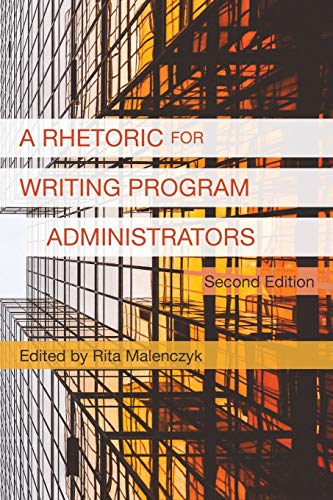 Download A Rhetoric for Writing Program Administrators (2nd Edition) 160235846X