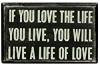 Primitives By Kathy Box Sign, Love The Life by Primitives By Kathy