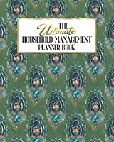 The Ultimate Household Management Planner Book: Peacock Fantasy | Home Tracker | Family Record | Calendar | Contacts | Password | School | Medical Dental Babysitter | Goals Financial Budget Expense