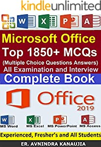 Microsoft Office: Top 1850+ Multiple Choice Questions Answers (MCQs) for all Examination and Interview: MS Office (MS Excel, MS Word, MS PowerPoint, and MS Access) Question Bank (English Edition)