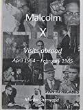 Malcolm X: Visits Abroad April 1964-February 1965