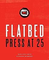 Flatbed Press at 25
