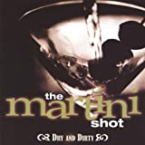 Dry & Dirty by The Martini Shot (2005-01-28)