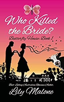 Who Killed The Bride? (Butterfly House Book 1) by [Malone, Lily]