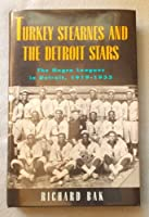 Turkey Stearnes and the Detroit Stars: The Negro Leagues in Detroit, 1919-1933 (Great Lakes Books)