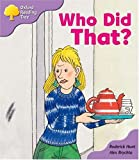 Oxford Reading Tree: Stage 1+: More Patterned Stories: Who Did That? (Oxford Reading Tree)