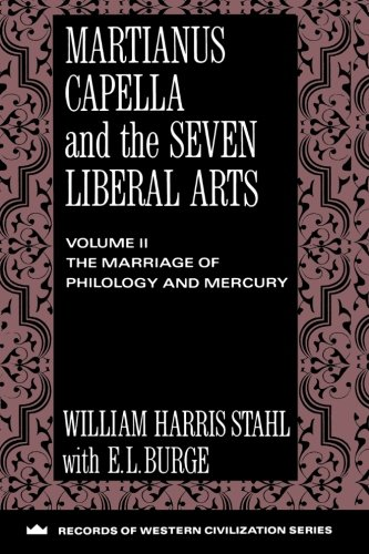Martianus Capella and the Seven Liberal Arts: The Marriage of Philology and Mercury (Records of Western Civilization)