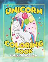 Unicorn Coloring Book for Kids Ages 2-4: A Fun Kid Workbook Coloring
