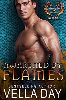 Awakened By Flames: A Hot Paranormal Dragon Shifter Saga (Hidden Realms of Silver Lake Book 1) by [Day, Vella]