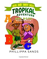 Ava and Andy Ross: Tropical Adventure: ABC Book