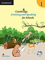 Cambridge Listening and Speaking for Schools 1 (With Audio CD) Indrani Barua