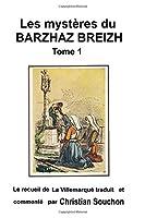 Les Mystères Du Barzhaz Breizh: Chants Bretons Collectés Par Théodore Hersart De La Villemarqué