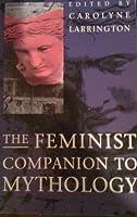 The Feminist Companion to Mythology【洋書】 [並行輸入品]
