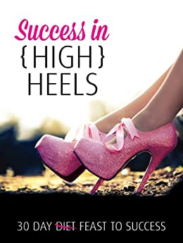 Success in {High} Heels by [Marmoy, Christine]