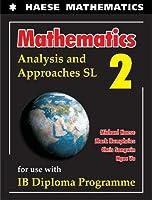 Mathematics: Analysis and Approaches SL (Mathematics for the International Student)