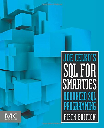 Joe Celko's SQL for Smarties, Fifth Edition: Advanced SQL Programming (The Morgan Kaufmann Series in Data Management Systems)の詳細を見る