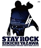 STAY ROCK   EIKICHI YAZAWA 69TH ANNIVERSARY TOUR 2018 [Blu-ray]