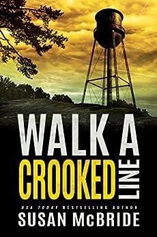 Walk a Crooked Line (Jo Larsen Book 2) by [McBride, Susan]