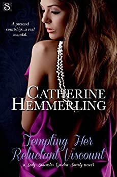 Tempting Her Reluctant Viscount (Lady Lancaster Garden Society Book 3) by [Hemmerling, Catherine]