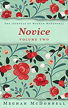 Novice: Volume Two (The Journals of Meghan McDonnell Book 2) by [McDonnell, Meghan]