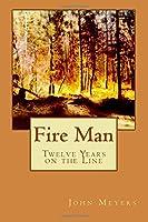 Fire Man: Twelve Years on the Line