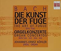 Bach: Die Kunst Der Fuge (The Art Of Fugue) / Orgelkonzerte (Organ Concertos) (1996-07-23)