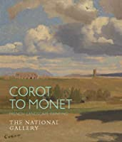 Corot to Monet: French Landscape Painting (National Gallery London)