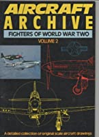 Aircraft Archive: Fighters of World War II (Aircraft Archive S.)
