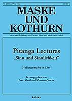 """Maske und Kothurn 52/4 Pitanga Lectures """"Sinn und Sinnlichkeit"""": Mediengespraeche im Kino"""