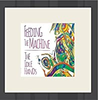 Feeding the Machine【CD】 [並行輸入品]