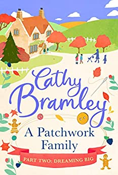 A Patchwork Family - Part Two: Dreaming Big by [Bramley, Cathy]