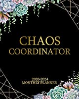 Chaos Coordinator 2020-2024 Monthly Planner: Beautiful Succulent Cactus Five Year Agenda & Calendar | 5 Year Organizer with To-Do's, Holidays, Spread View, Inspirational Quotes, Vision Boards & Notes