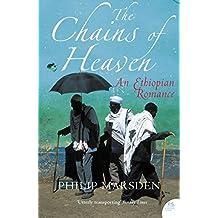 The Chains of Heaven: An Ethiopian Romance