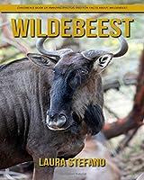 Wildebeest: Children's Book of Amazing Photos and Fun Facts About Wildebeest